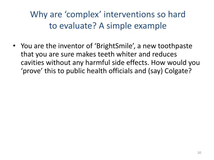 Why are 'complex' interventions so hard to evaluate? A simple example