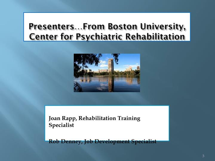 Presenters from boston university center for psychiatric rehabilitation