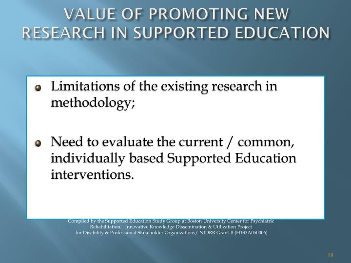 VALUE OF PROMOTING NEW RESEARCH IN SUPPORTED EDUCATION