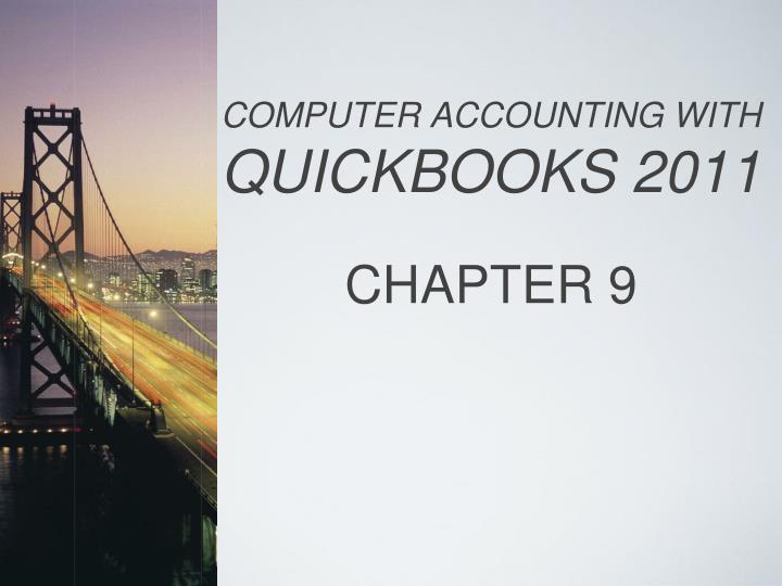 Computer accounting with quickbooks 2011 chapter 9