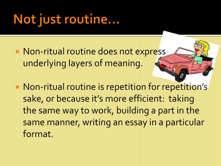Not just routine…