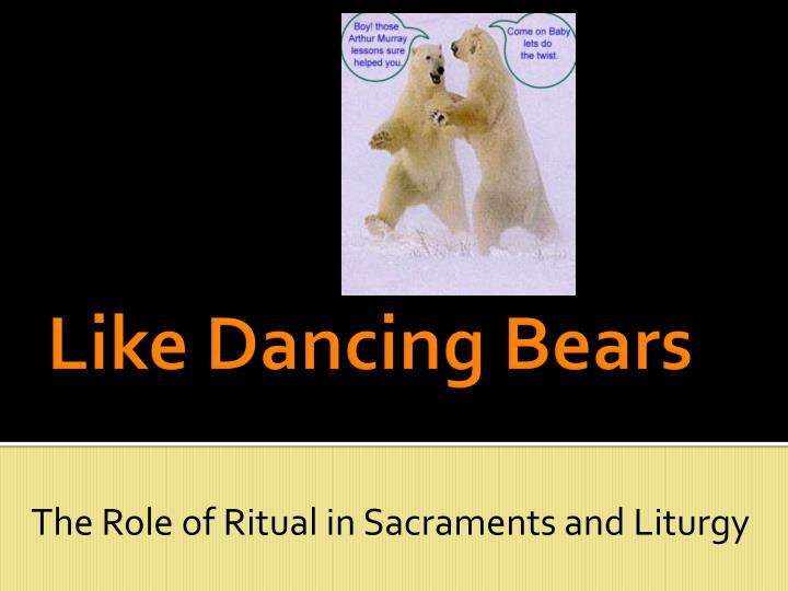 the role of ritual in sacraments and liturgy