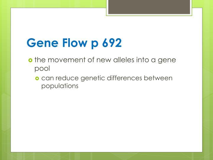 Gene Flow p 692