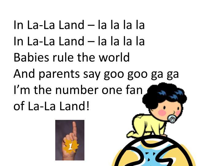 In La-La Land – la