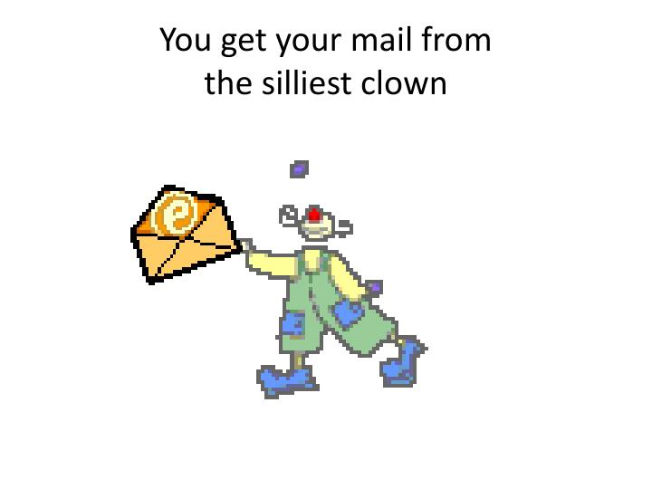 You get your mail from