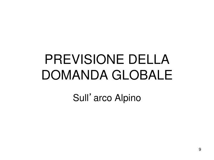 PREVISIONE DELLA DOMANDA GLOBALE