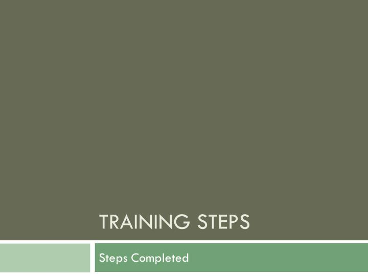 Training steps