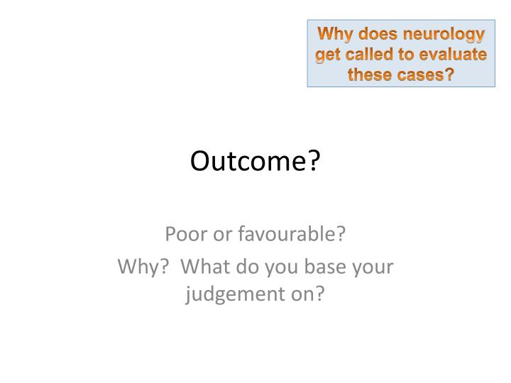 Why does neurology get called to evaluate these cases?