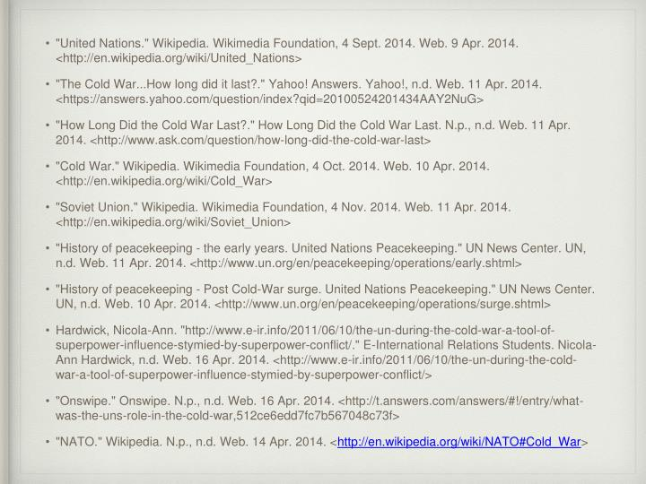 """United Nations."" Wikipedia. Wikimedia Foundation, 4 Sept. 2014. Web. 9 Apr. 2014. <http://en.wikipedia.org/wiki/United_Nations>"