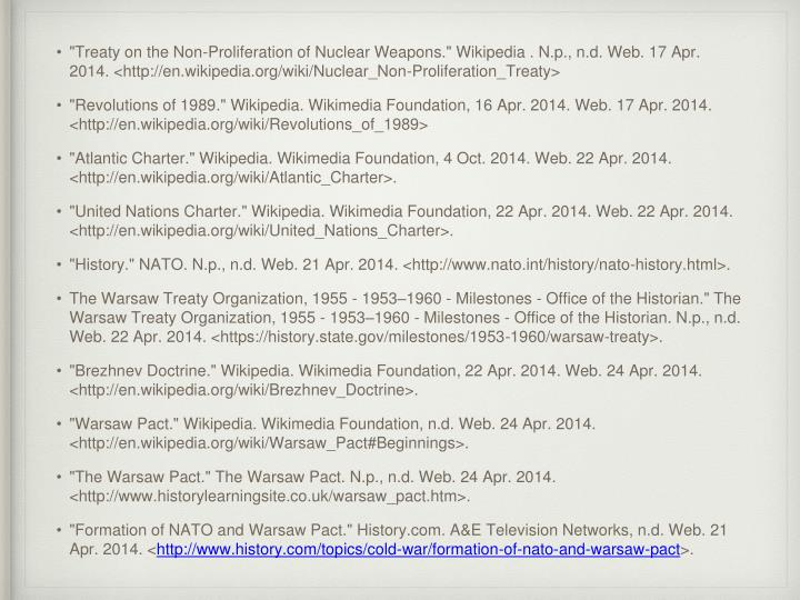 """Treaty on the Non-Proliferation of Nuclear Weapons."" Wikipedia . N.p., n.d. Web. 17 Apr. 2014. <http://en.wikipedia.org/wiki/Nuclear_Non-Proliferation_Treaty>"