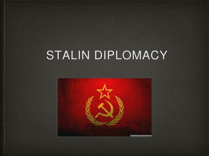 Stalin Diplomacy
