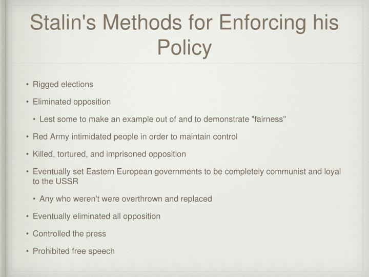 Stalin's Methods for Enforcing his Policy