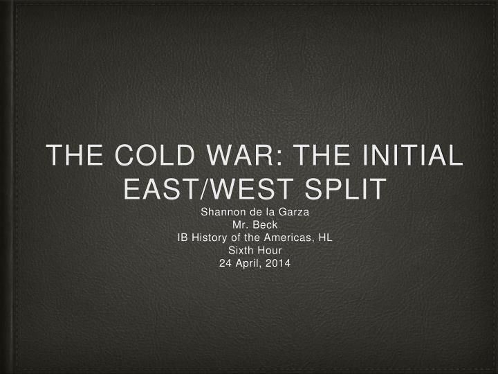 The cold war the initial east west split