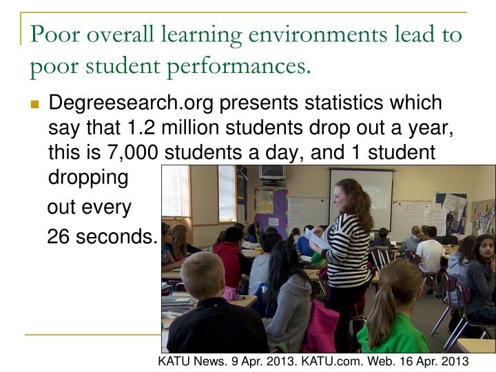Poor overall learning environments lead to poor student performances.