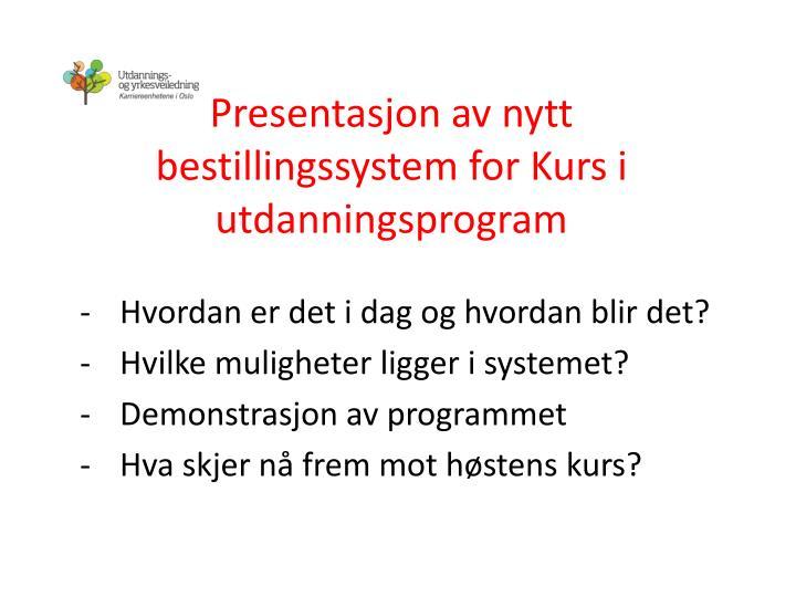 Presentasjon av nytt bestillingssystem for Kurs i utdanningsprogram