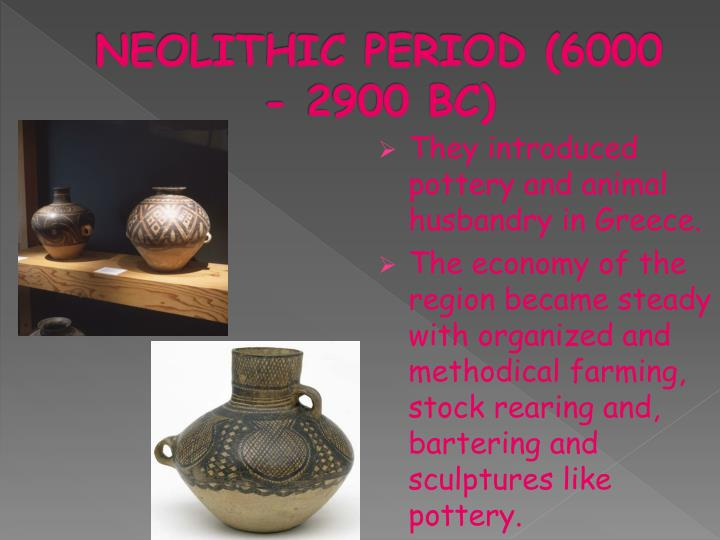 NEOLITHIC PERIOD (6000 - 2900 BC)