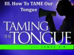 iii how to tame our tongue