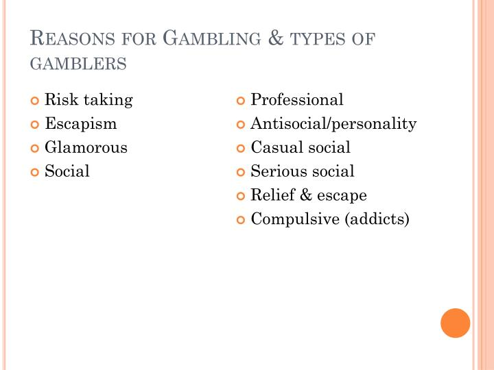 Reasons for Gambling & types of gamblers