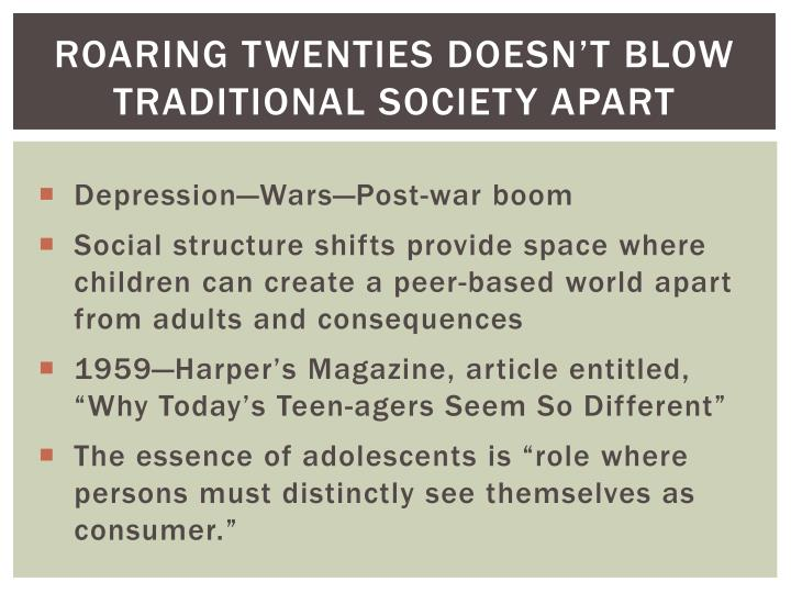 Roaring Twenties doesn't blow traditional society apart