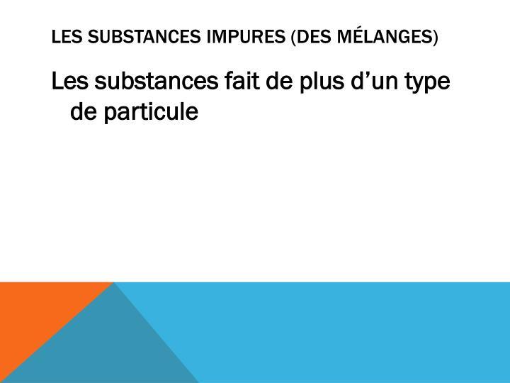 LES SUBSTANCES IMPURES (DES MÉLANGES)