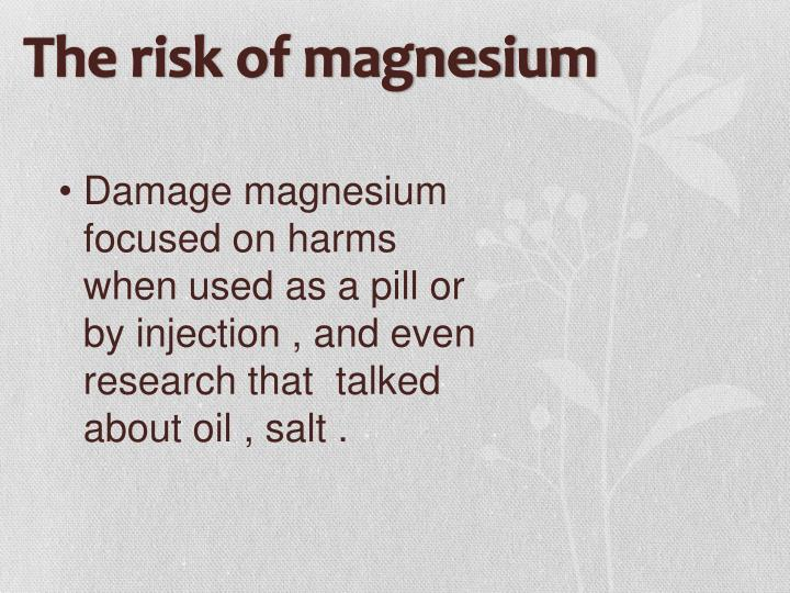 The risk of magnesium