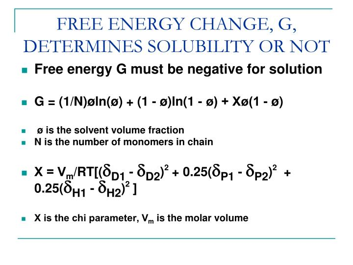 FREE ENERGY CHANGE, G, DETERMINES SOLUBILITY OR NOT