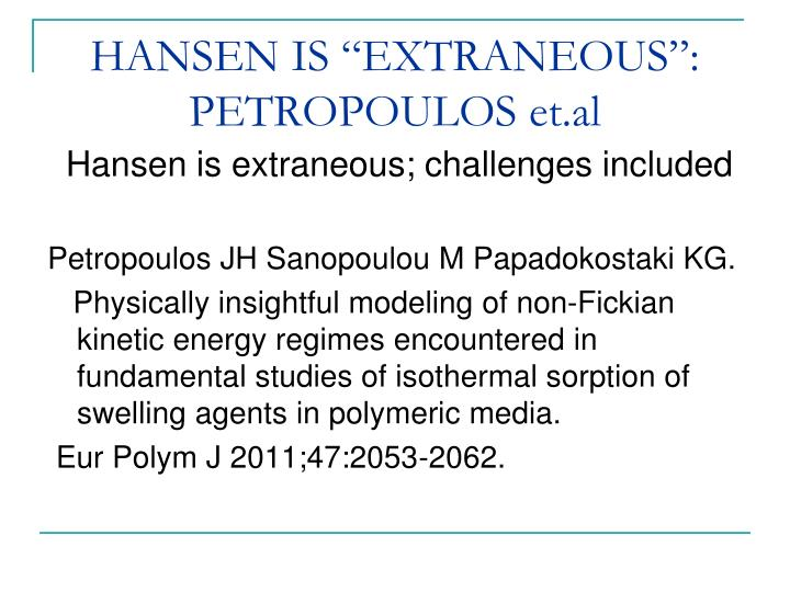 "HANSEN IS ""EXTRANEOUS"": PETROPOULOS et.al"