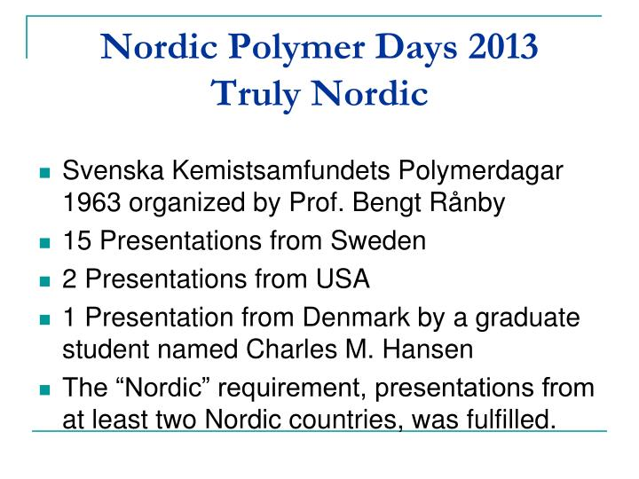 Nordic polymer days 2013 truly nordic