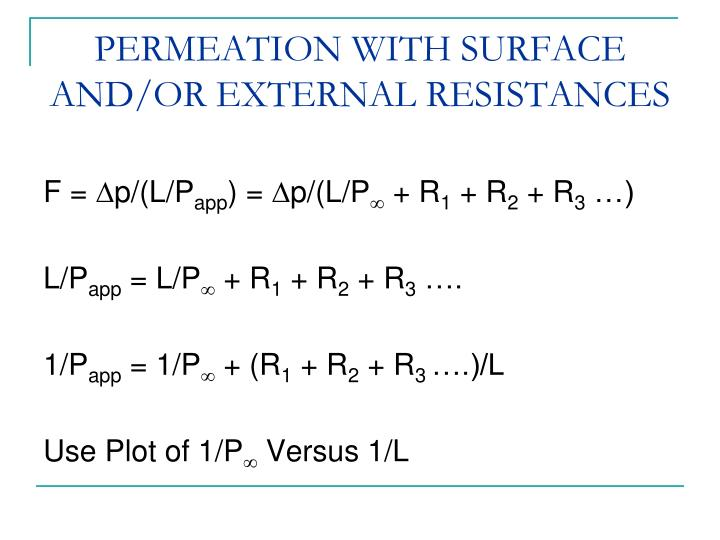 PERMEATION WITH SURFACE AND/OR EXTERNAL RESISTANCES