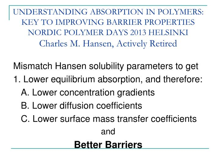Mismatch Hansen solubility parameters to get