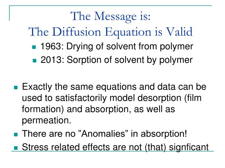 The message is the diffusion equation is valid
