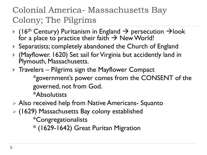 Colonial America- Massachusetts Bay Colony; The Pilgrims
