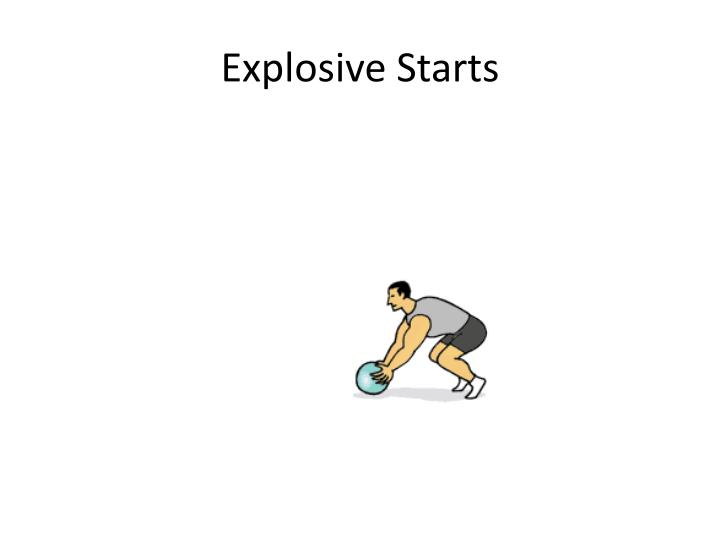 Explosive Starts
