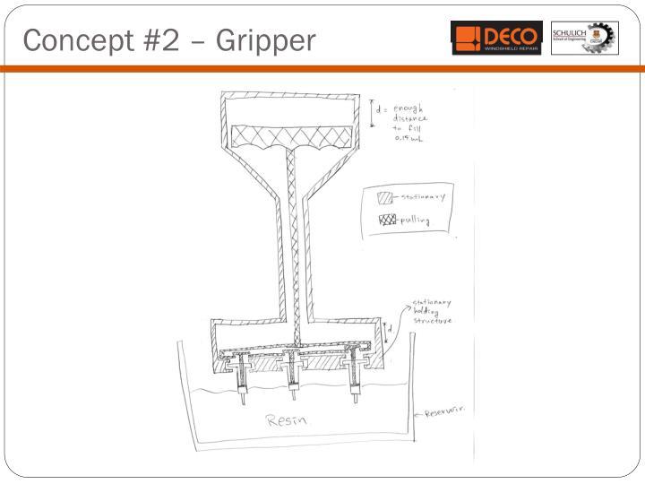 Concept #2 – Gripper