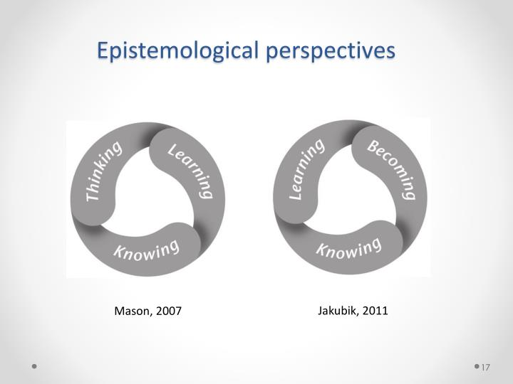 Epistemological perspectives