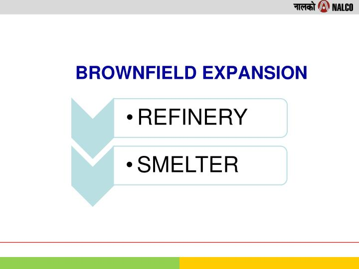 BROWNFIELD EXPANSION
