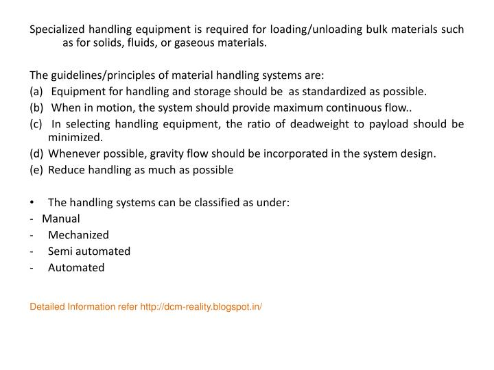Specialized handling equipment is required for loading/unloading bulk materials such as for solids, fluids, or gaseous materials.