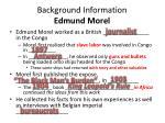 background information edmund morel