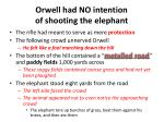 orwell had no intention of shooting the elephant
