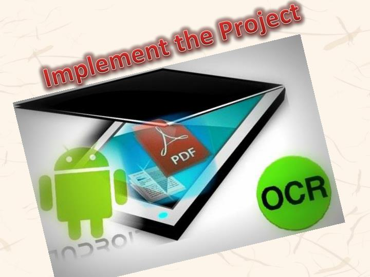 Implement the Project