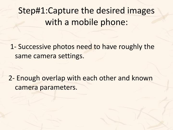 Step#1:Capture the desired images with a mobile phone:
