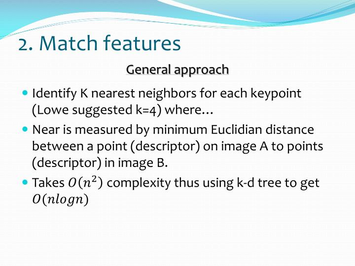 2. Match features