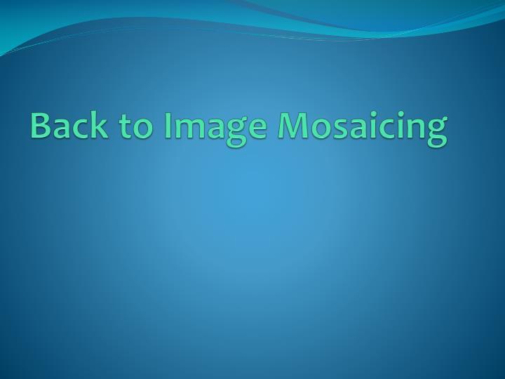 Back to Image Mosaicing