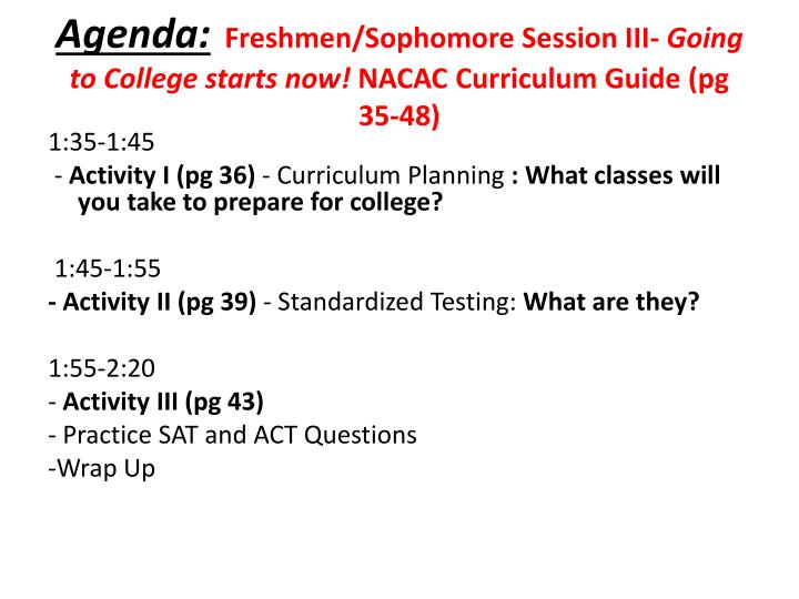 Agenda freshmen sophomore session iii going to college starts now nacac curriculum guide pg 35 48