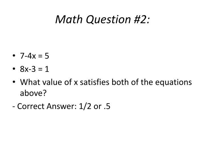 Math Question #2: