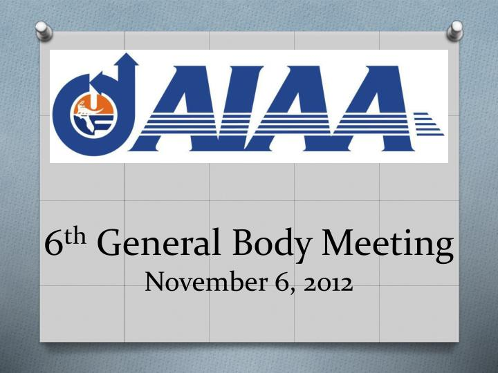 6 th general body meeting november 6 2012