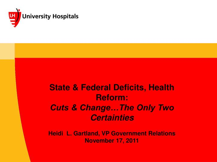 State & Federal Deficits, Health Reform: