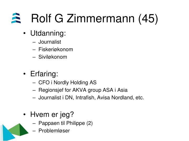 Rolf G Zimmermann (45)