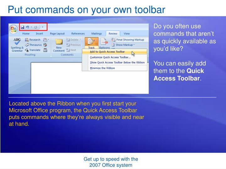 Put commands on your own toolbar