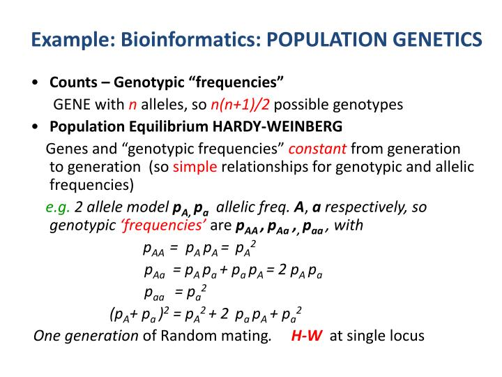 Example: Bioinformatics: POPULATION GENETICS